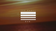 Dan - Tez Cadey