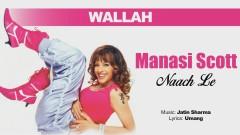 Wallah (Pseudo Video) - Manasi Scott