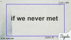 if we never met (remix (Lyric Video))