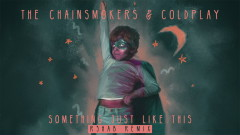 Something Just Like This (R3hab Remix - Audio) - The Chainsmokers, Coldplay