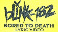 Bored To Death (Lyric Video) - Blink-182