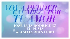 Voy a Perder la Cabeza por Tu Amor (Audio) - José Luis Rodriguez, Amaia Montero