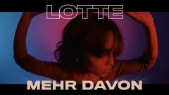 Mehr davon (Official Video) - LOTTE