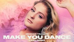 Make You Dance (Lash Remix - Audio) - Meghan Trainor
