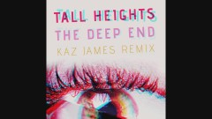 The Deep End (Kaz James Remix) (Kaz James Remix) - Tall Heights