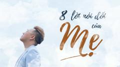 8 Lời Nói Dối Của Mẹ - Trung Quân Idol