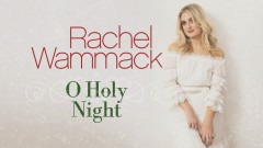 O Holy Night (Audio) - Rachel Wammack