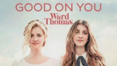 Good on You (Official Audio) - Ward Thomas
