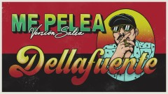 Me Pelea (Versíon Salsa [Audio]) - DELLAFUENTE