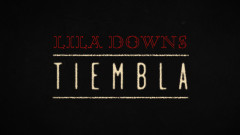 Tiembla (Lyric Video) - Lila Downs