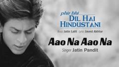 Aao Na Aao Na (Pseudo Video) - Jatin-Lalit, Jatin Pandit