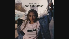 Don't let me go - Tholwana