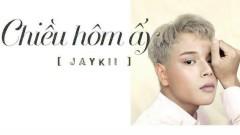 Chiều Hôm Ấy - JayKii