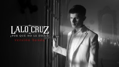 ¿Por Qué No Le Dices? (Version Banda - Audio) - Lalo Cruz