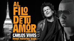 Al Filo de Tu Amor ((Remix)[Audio]) - Carlos Vives, Wisin
