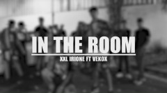 In the Room (Official Video) - XXL Irione, Vekox