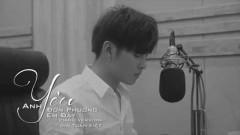 Anh Yêu Em Đơn Phương Đấy (Piano Version) - Gin Tuấn Kiệt