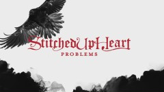 Problems (Lyric) - Stitched Up Heart