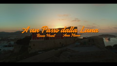 A Un Passo Dalla Luna (Official Video) - Rocco Hunt, Ana Mena