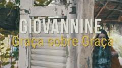 Graça Sobre Graça - Giovannine