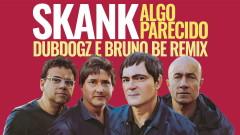 Algo Parecido (Dubdogz e Bruno Be Remix) [Radio Edit] (Pseudo Video) - Skank, Dubdogz, Bruno Be