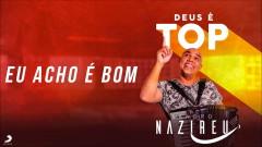 Eu Acho é Bom (Pseudo Video) - Sandro Nazireu