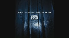 ...Til the Cops Come Knockin' (PT.02 The Opus - Audio) - Maxwell