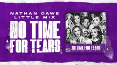 No Time For Tears - Nathan Dawe, Little Mix
