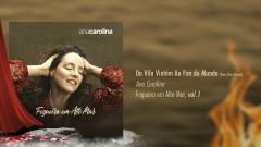 Da Vila Vintém Ao Fim do Mundo (Pseudo Video) - Ana Carolina