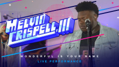 Wonderful Is Your Name (Live) - Melvin Crispell, III