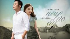 Nếu Lúc Ấy (Vệ Sĩ, Tiểu Thư Và Chàng Khờ OST) - Bằng Kiều, Văn Mai Hương