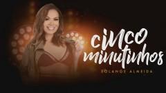 Cinco Minutinhos (Ao Vivo) (Pseudo Video) - Solange Almeida, Kler Amaral