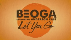 Let You Go (Lyric Video) - Beoga, Anderson East