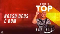 Nosso Deus é Bom (Pseudo Video) - Sandro Nazireu