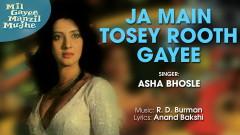 Ja Main Tosey Rooth Gayee (Pseudo Video) - R.D. Burman, Asha Bhosle