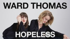 Hopeless (Official Audio) - Ward Thomas