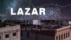 All the Young Dudes (Lazarus Cast Album Pseudo Video) - Nicholas Christopher, Lynn Craig, Michael Esper, Sophia Anne Caruso, Original New York Cast of Lazarus
