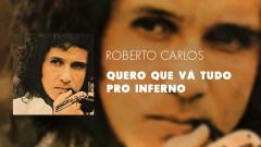 Quero Que Vá Tudo Pro Inferno (Áudio Oficial) - Roberto Carlos