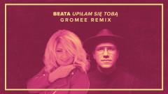 Upilam Sie Toba (Gromee Remix - Audio) - Beata