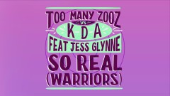 So Real (Warriors) (Lyric Video) - Too Many Zooz, KDA, Jess Glynne
