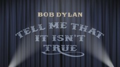 Tell Me That It Isn't True (Take 2) (Lyric Video) - Bob Dylan