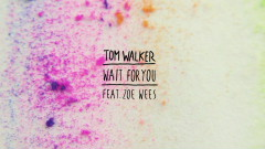 Wait for You (Lyric Video) - Tom Walker, Zoe Wees