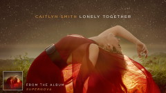 Lonely Together (Audio) - Caitlyn Smith