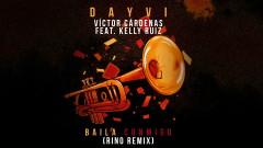 Baila Conmigo (Rino Remix [Cover Audio]) - Dayvi, Víctor Cárdenas, CooRie, Kelly Rúiz