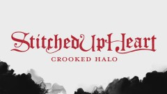 Crooked Halo (Lyric Video) - Stitched Up Heart