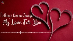 Nothing's Gonna Change My Love For You - Richard Clayderman