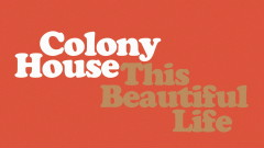 This Beautiful Life (Audio) - Colony House