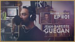 Tu es toujours là (Rester le même) (Episode 1) - Jean-Baptiste Guegan