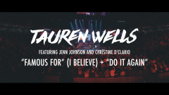 Famous For (I Believe) / Do It Again (Live) - Tauren Wells, Jenn Johnson, Christine D'Clario