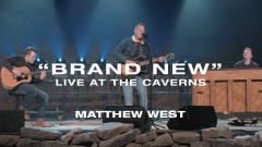Brand New (Live at the Caverns) - Matthew West